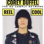 Corey Duffel: Reel Cool