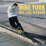 Mike York: Reel Cool Interview