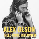Alex Olson Reel Cool Interview