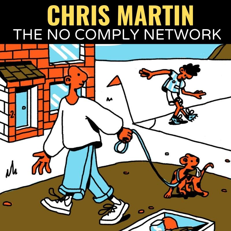 Chris Martin The No Comply Network Graphic