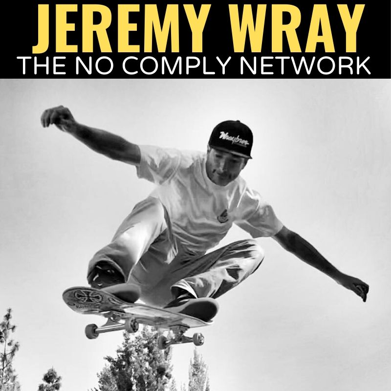 Jeremy Wray The No Comply Network Graphic One